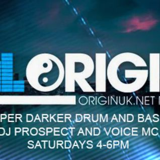 DJ PROSPECT VOICE MC - THE DEEPER DARKER DRUM AND BASS SHOW LIVE ON ORIGINUK.NET 20-8-2016