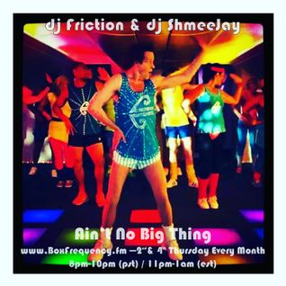 DJ Friction & dj ShmeeJay - Ain't No Big Thing - 2016-02-11