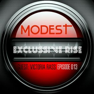 Modest - Exclussive Rise (Episode 013) Guest - Victoria Rass