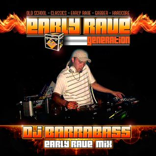EARLY RAVE GENERATION MIX BY DJ BARRABASS