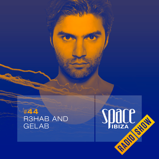 R3HAB and Gelab at Ibiza Calling - September 2014 - Space Ibiza Radio Show #44