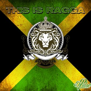 THIS IS RAGGA BY DJPULSE