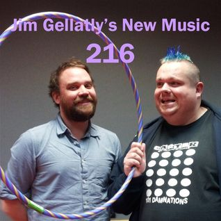 Jim Gellatly's New Music episode 216