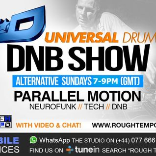 The Universal Drumz DnB Show Live on Rough Tempo 1-11-15 Feat. Parallel Motion & DJ Remixx