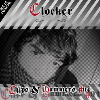 CHIPS AND HAMMERS MIXTAPE #04 w/CLOCKER @AlèLeTeknival
