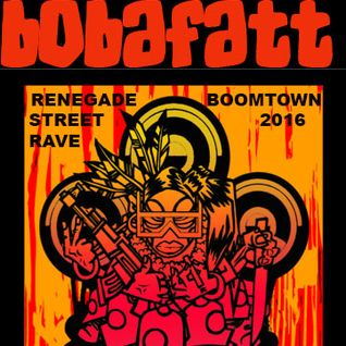 BOOMTOWN 2016 - RENEGADE STREET RAVE - BOBAFATT - 90's HIPHOP CLASSICS