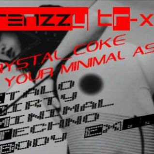 Frenzzy Tr-XX_crystal_coke in your Minimal Ass_[Italo Dirty Minimal Techno Body Ex]A Taste Of Mix 20