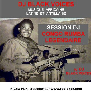 SESSION DJ  CONGO RUMBA de légende by  BLACKVOICESDJ  (BESANCON)