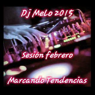 Dj Melo Sesion febrero 2015 (Marcando Tendencias)