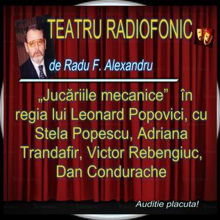 """Va ofer spre auditie o piesa exceptionala  """"Jucăriile mecanice"""" de Radu F. Alexandru"""