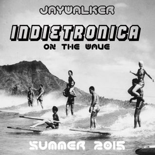 Indietronica on the wave - Summer 2015