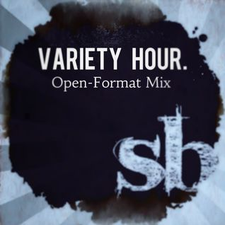 Variety Hour. [Open Format Mix] 15+ Genres, 50 Songs, 60mins. All Live.