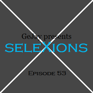 seleXions Episode 53