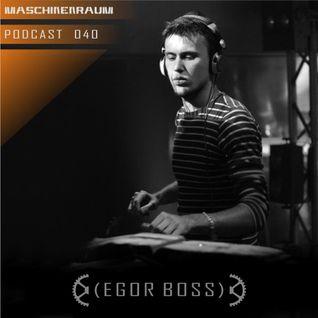 Maschinenraum Podcast 040 - Egor Boss