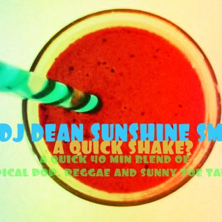Dean Sunshine Smith - A quick Shake! Beachside toetappers, sunshine soul, tropical reggae