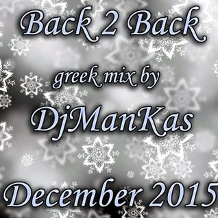 Non Stop Greek Mix / Back 2 Back / DjManKas / December 2015