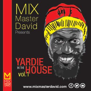 YARDIE in the HOUSE (House Mix) Vol.1