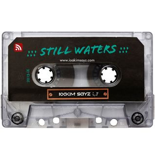 Mixtape: IOAKIM SAYZ - Still Waters (9/2013)