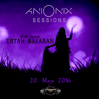 Ani Onix Sessions - host mix [20. May 2016] - Ep 021 - On TM Radio