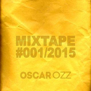 Oscar OZZ Mixtape #001 / 2015
