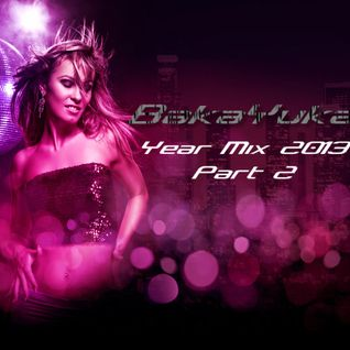 BakaYuka Year Mix 2013 Part 2