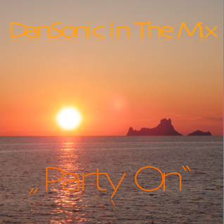 "DanSonic In The Mix ""Party On"""