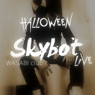 Skybot - WASABI club Hallowen 31.10.13