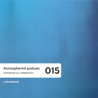 Atmosphered podcast #015 Astraoum & Kondratiev