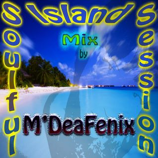 Soulful Island Session Mix by M'DeaFenix 25.01.2013