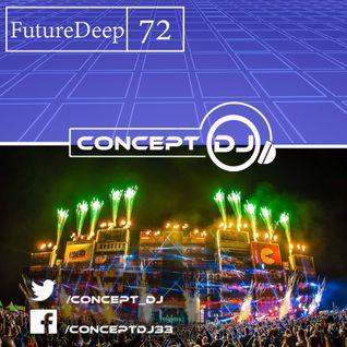 Concept - FutureDeep Vol. 072 (22.07.2016)