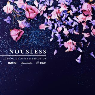 NOUS FM Podcast - NOUSLESS - 20th July 2016