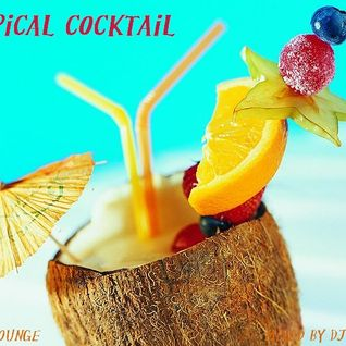 Tropical Cocktail - Jazzy House Mix