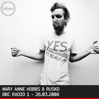 Mary Anne Hobbs & Rusko - BBC Radio 1 - 26.03.2008