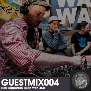 GUESTMIX004 | Neil Bopperson (Wah Wah 45s) (May 2014)