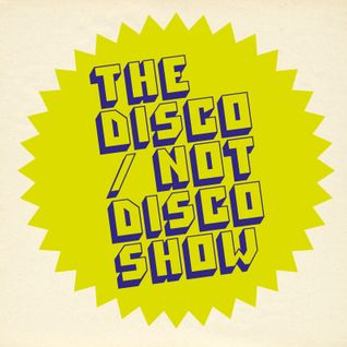 The Disco / Not Disco Show - 22.09.15