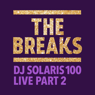 The Breaks Dj Solaris100 Live Part 2