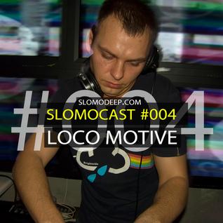 Slomocast #004 by Loco Motive