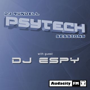 DJ Rundell PsyTech Sessions with guest Dj Espy
