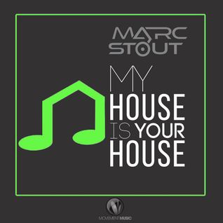 Marc Stout - My House Is Your House #010