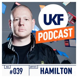 UKF Music Podcast #39 - Hamilton in the mix