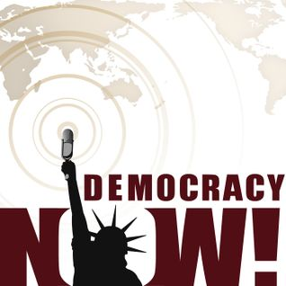Democracy Now! 2016-05-10 Tuesday