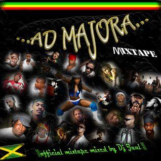 DJ JAUL - AD MAJORA_MIXTAPE (season 2011) - Reggae & Dancehall