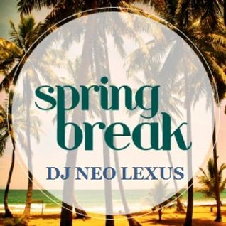 Spring Break-Summer 2013 DJ NEO LEXUS