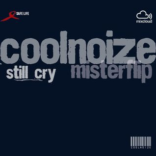 Coolnoize | Still_Cry |deepset by Misterflip