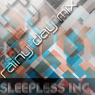 sleepless inc. >> rainy day mix