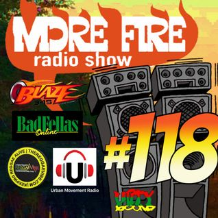 More Fire Radio Show #118 Week of Sept 19th 2016 with Crossfire from Unity Sound