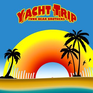 Funk Bear Brothers - Yacht Trip