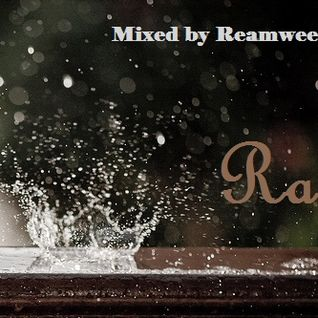 Mixed by Reamweed - Rain - 2012.05.31