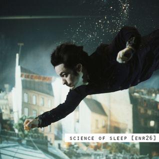 Si - Science of Sleep [enr26]