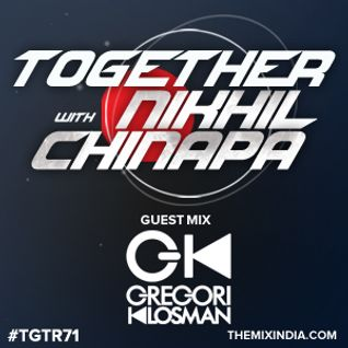 Together With Nikhil Chinapa #TGTR71